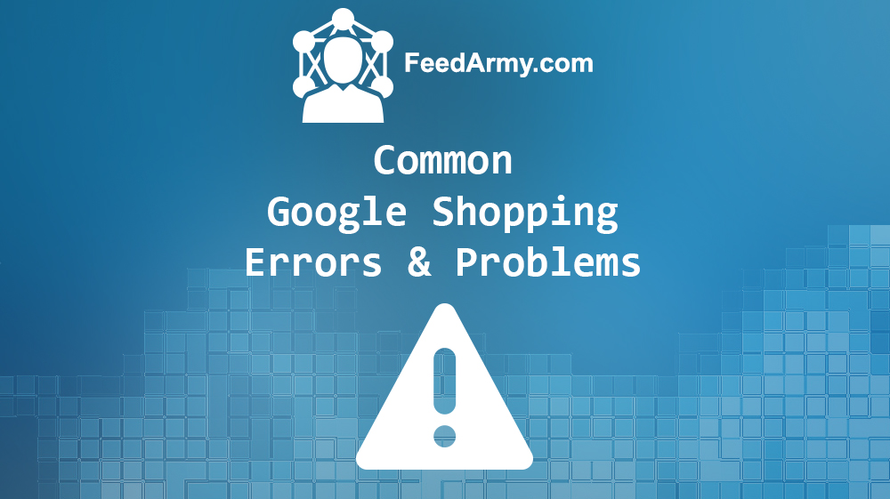 Common Google Shopping Errors and Problems