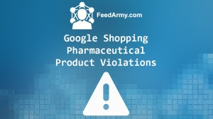 Google Shopping Pharmaceutical Product Violations