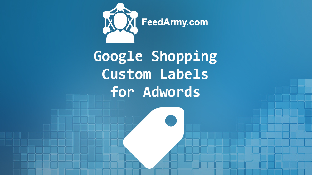 Google Shopping Custom Labels for Adwords