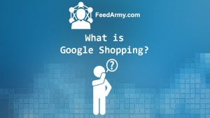 What is Google Shopping