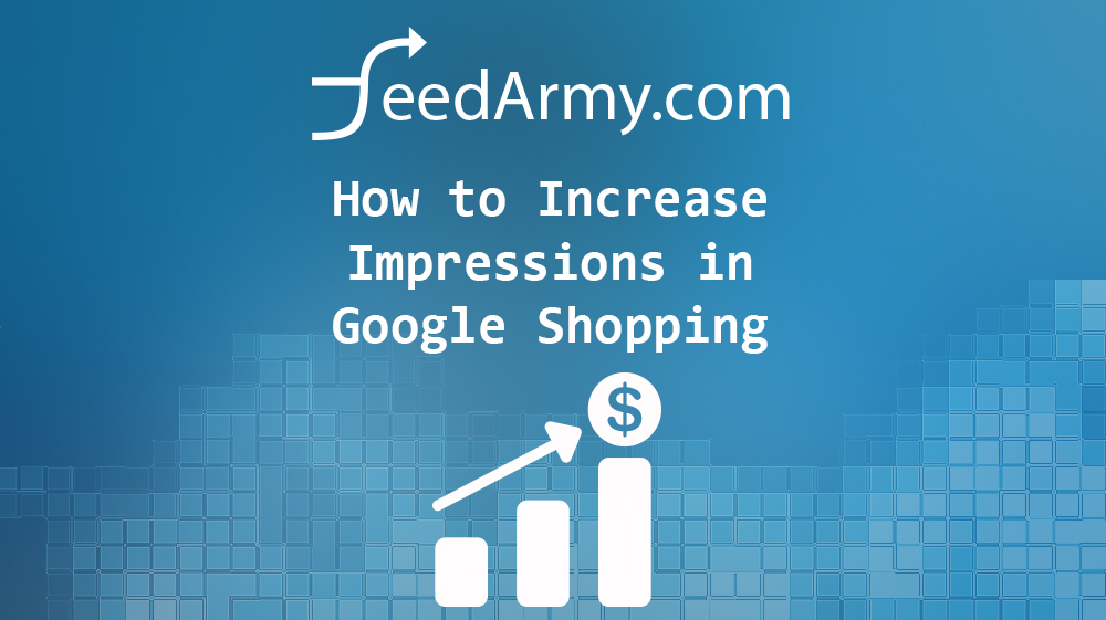 How To Increase Impressions in Google Shopping