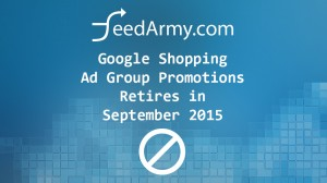 Google Shopping Ad Group Promotions Retires in September 2015