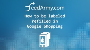 How to be labeled refilled in Google Shopping