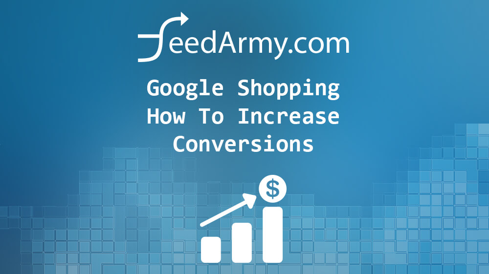 Google Shopping How To Increase Conversions