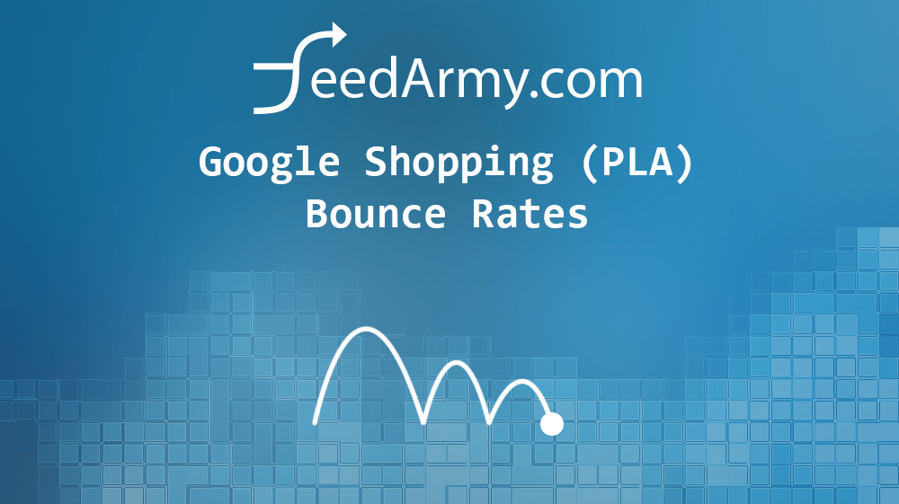 Google Shopping (PLA) Bounce Rates