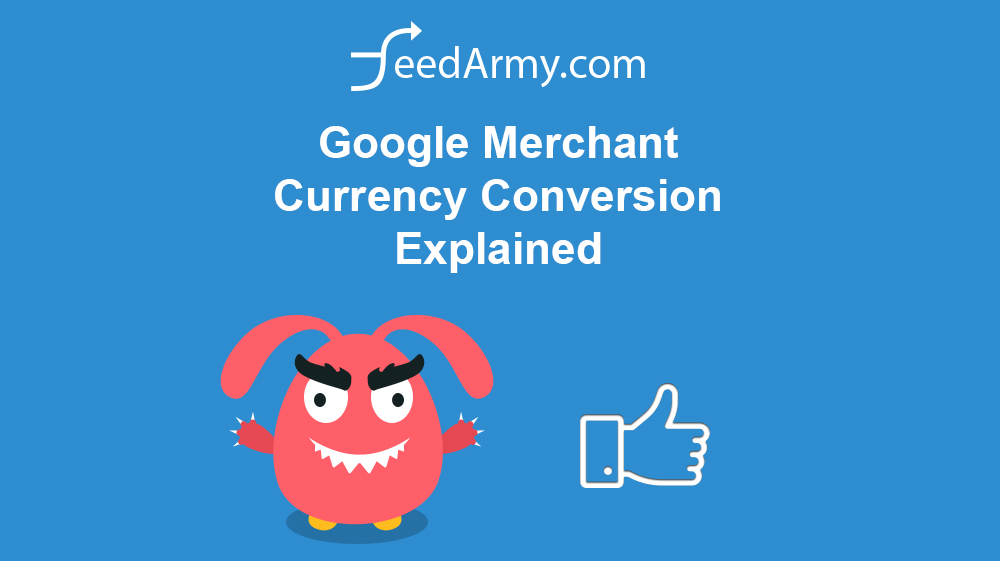 Google Merchant Currency Conversion Explained