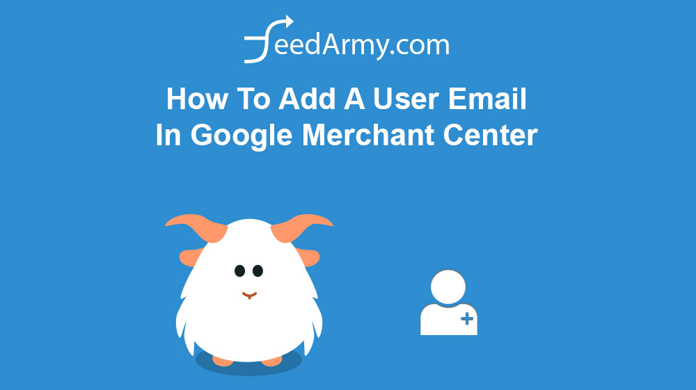 How To Add A User Email In Google Merchant Center