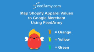 Map Shopify Apparel Values to Google Merchant Using FeedArmy