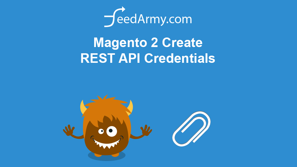 Magento 2 Create REST API Credentials