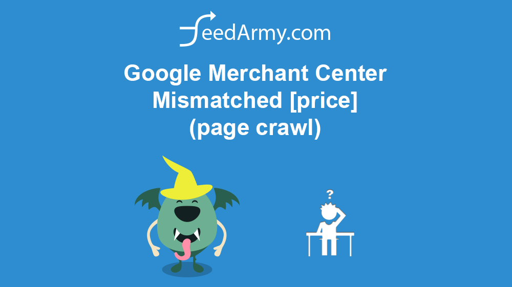 Google Merchant Center Mismatched [price] (page crawl)