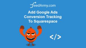 Add Google Ads Conversion Tracking To Squarespace