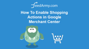 How To Enable Shopping Actions in Google Merchant Center