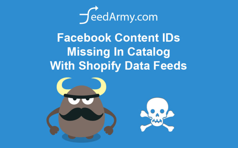 Facebook Content IDs Missing In Catalog With Shopify Data Feeds