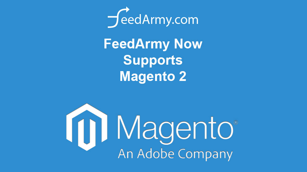 FeedArmy Now Supports Magento 2