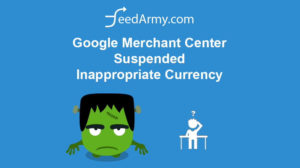 Google Merchant Center Suspended Inappropriate Currency