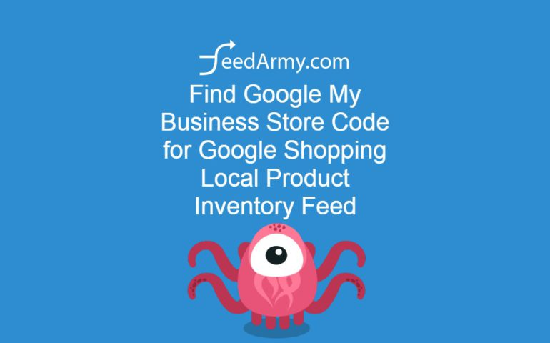 Find Google My Business Store Code for Google Shopping Local Product Inventory Feed