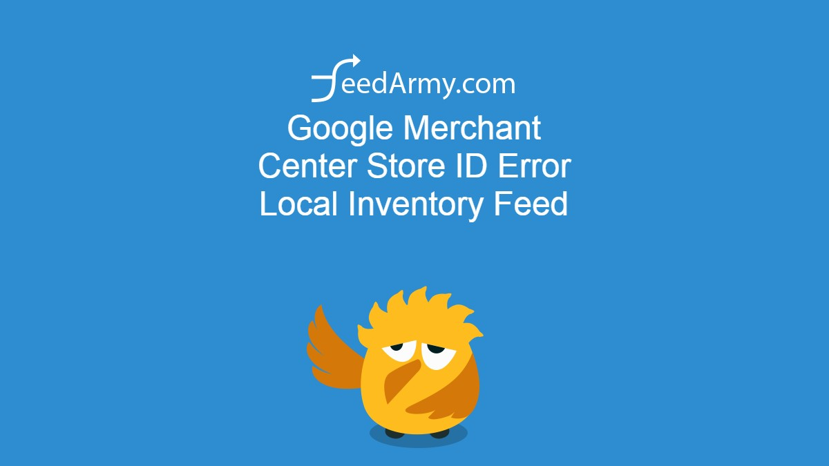 Google Merchant Center Store ID Error Local Inventory Feed