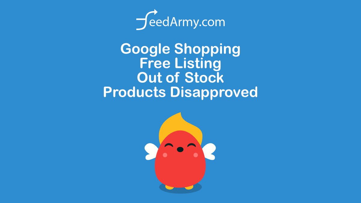 Google Shopping Free Listing Out of Stock Products Disapproved