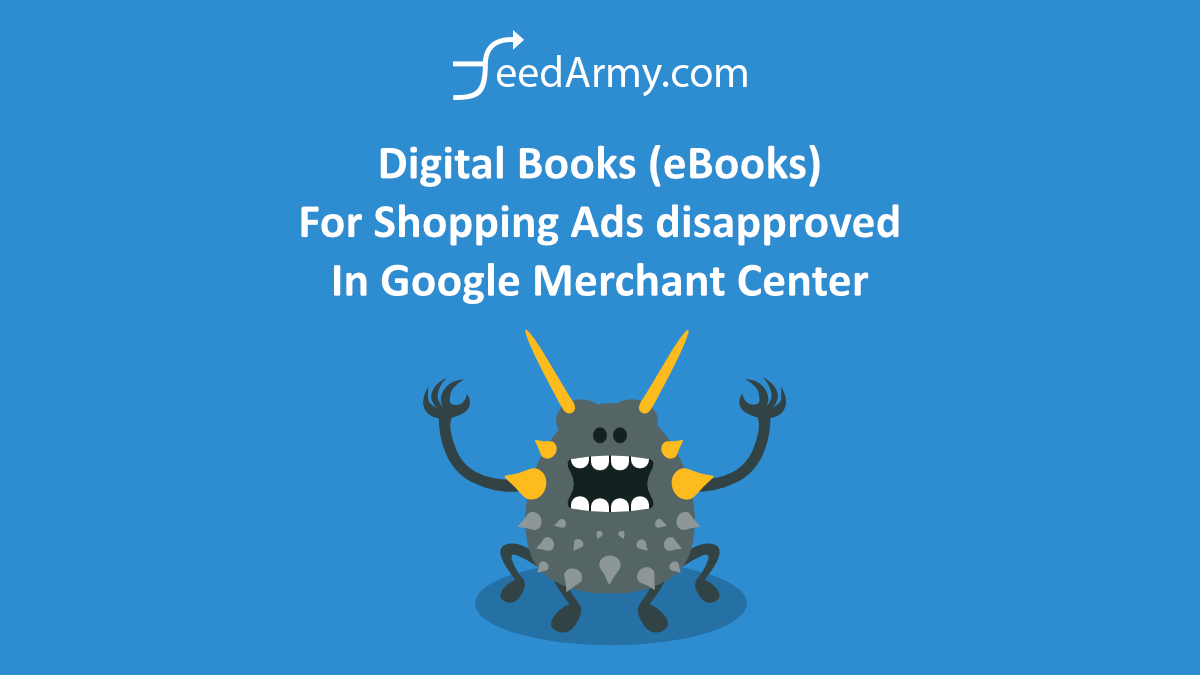 Digital Books (eBooks) For Shopping Ads disapproved In Google Merchant Center
